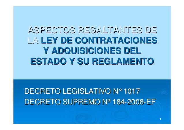 1 ASPECTOS RESALTANTES DEASPECTOS RESALTANTES DE LALA LEY DE CONTRATACIONESLEY DE CONTRATACIONES Y ADQUISICIONES DELY ADQU...