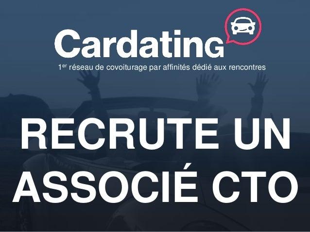 1er réseau de covoiturage par affinités dédié aux rencontres RECRUTE UN ASSOCIÉ CTO