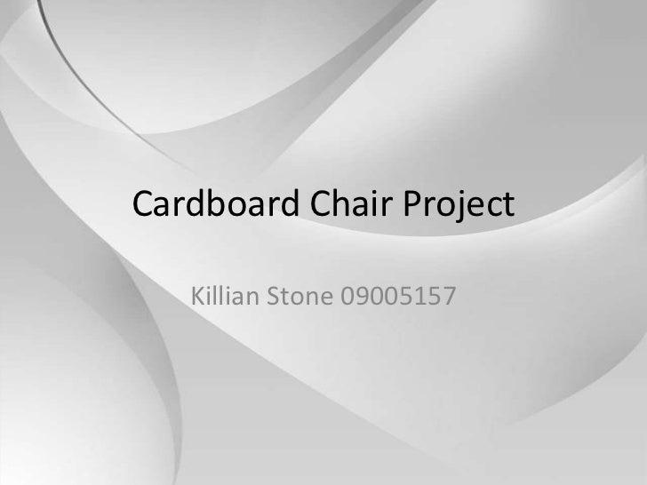 Cardboard Chair Project   Killian Stone 09005157