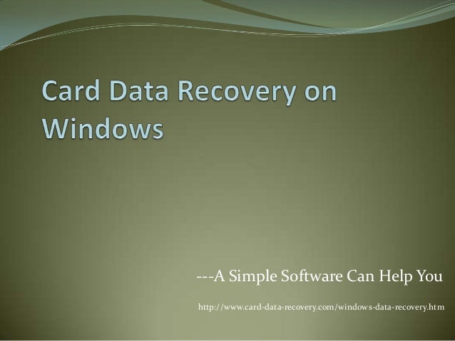 ---A Simple Software Can Help You http://www.card-data-recovery.com/windows-data-recovery.htm