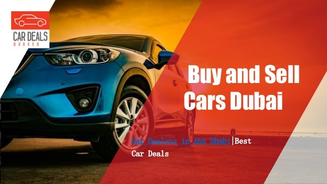 Buy And Sell Cars >> Used Cars In Abu Dhabi Best Used Car Dealers Sell Any Car