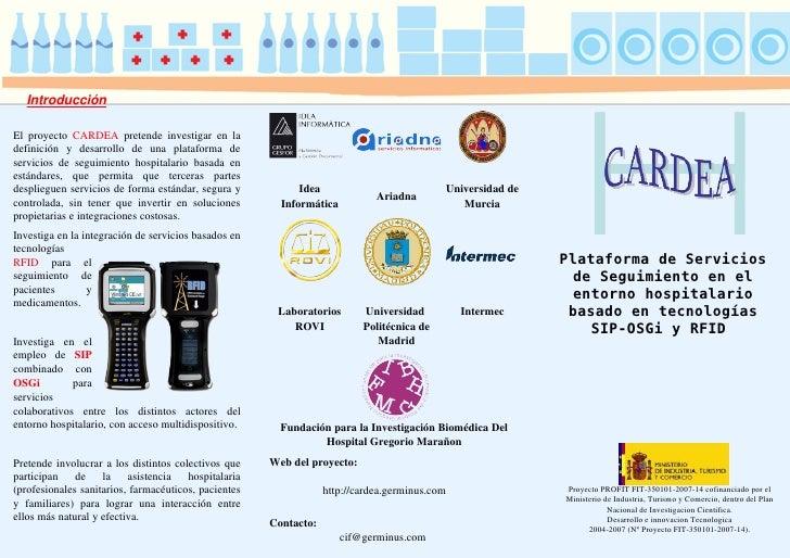 Introducción  Elproyecto CARDEA pretende investigarenla definición  y  desarrollo  de  una  plataforma  de s...
