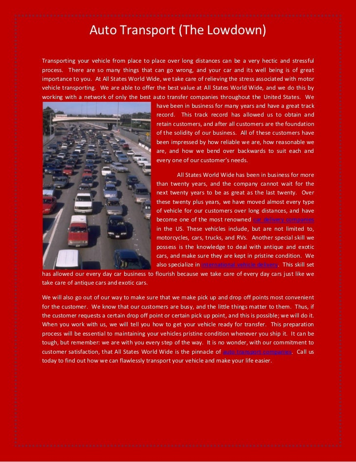 Auto Transport (The Lowdown)Transporting your vehicle from place to place over long distances can be a very hectic and str...
