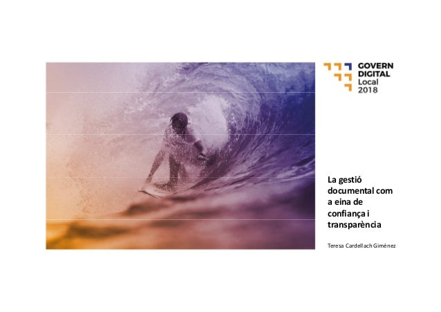La gestió documental com a eina de confiança i transparència Teresa Cardellach Giménez