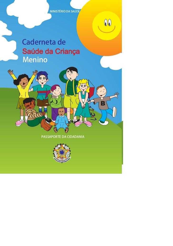 MINISTÉRIO DA SAÚDECaderneta deSaúde da CriançaMenino     PASSAPORTE DA CIDADANIA