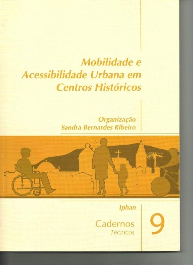 Carderno técnico 9 iphan  :  mobilidade e acessibilidade urbana em centros históricos