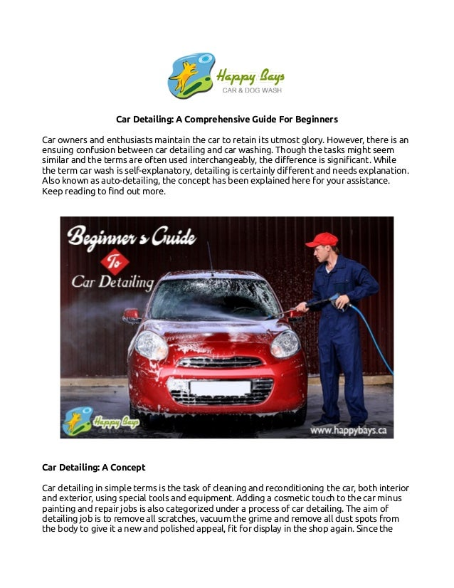 Car Detailing: A Comprehensive Guide For Beginners Car owners and enthusiasts maintain the car to retain its utmost glory....