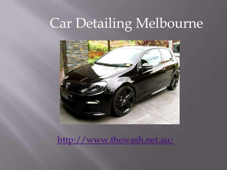 Car Detailing Melbourne http://www.thewash.net.au/