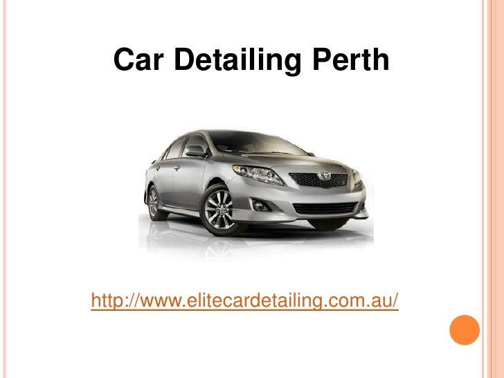 Car Detailing Perth<br />http://www.elitecardetailing.com.au/<br />