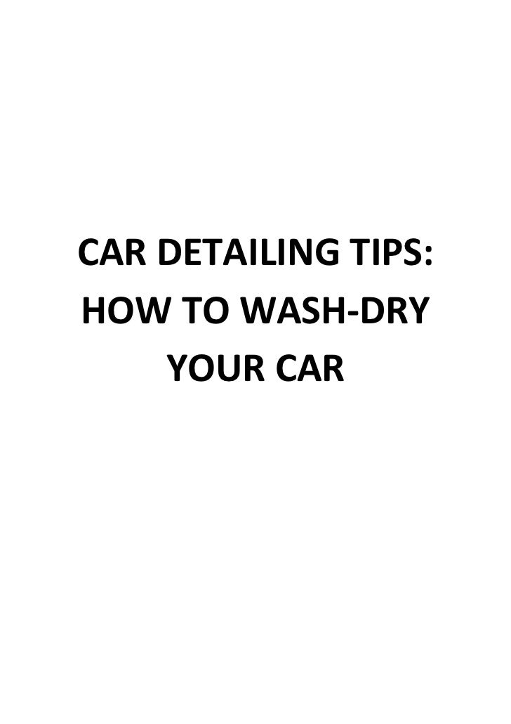 CAR DETAILING TIPS:HOW TO WASH-DRY    YOUR CAR