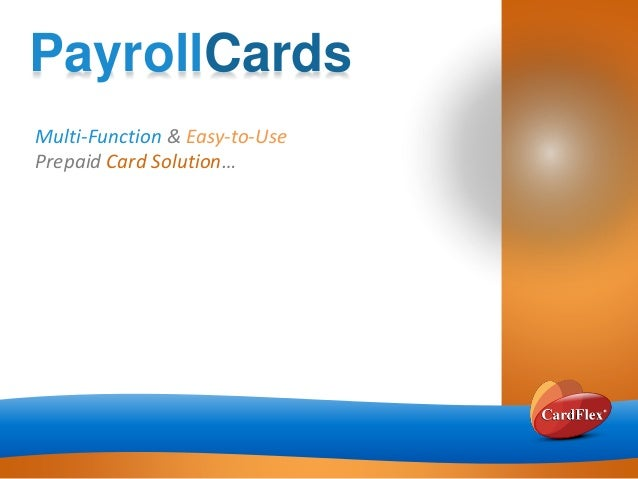 PayrollCards Multi-Function & Easy-to-Use Prepaid Card Solution…