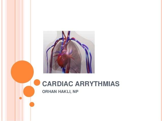 CARDIAC ARRYTHMIAS ORHAN HAKLI, NP