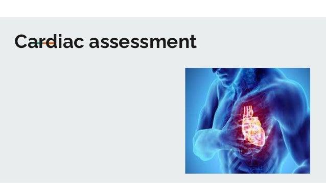 Cardiac assessment