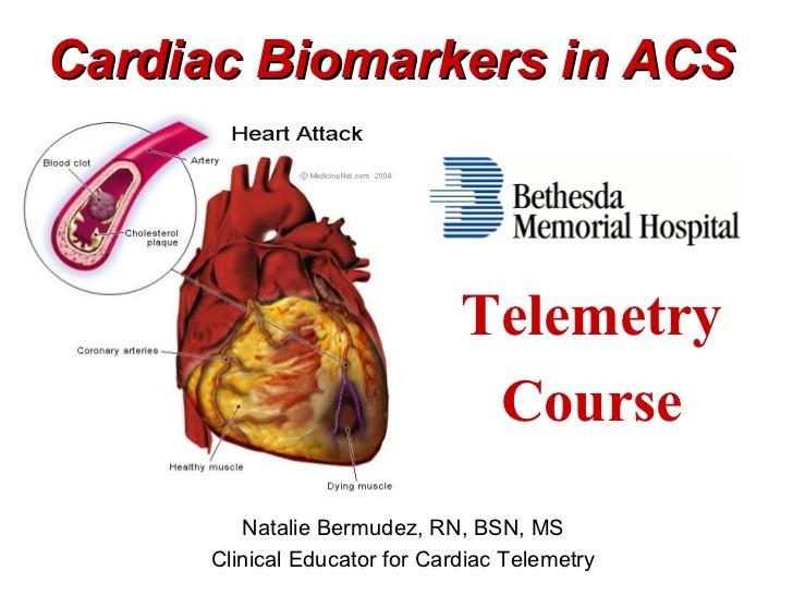 Cardiac Biomarkers in ACS                              Telemetry                               Course        Natalie Bermu...