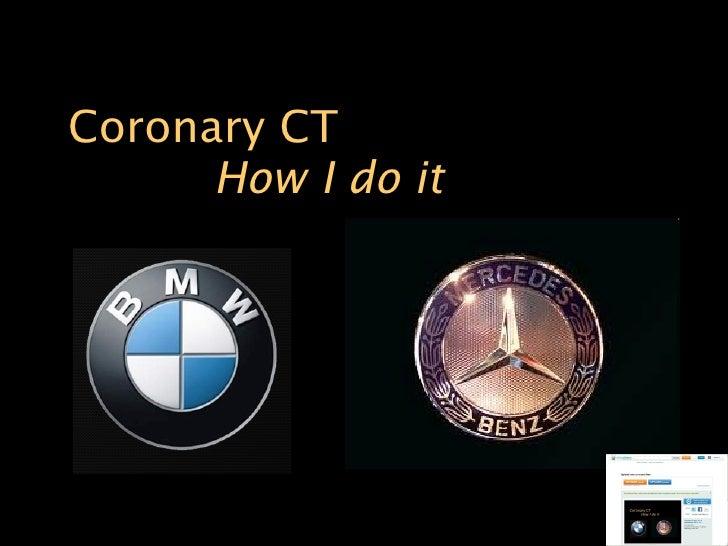 Coronary CT How I do it