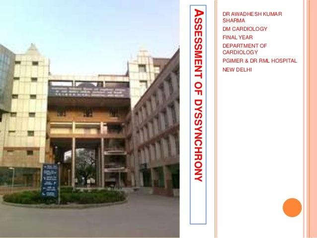 ASSESSMENTOFDYSSYNCHRONY DR AWADHESH KUMAR SHARMA DM CARDIOLOGY FINAL YEAR DEPARTMENT OF CARDIOLOGY PGIMER & DR RML HOSPIT...