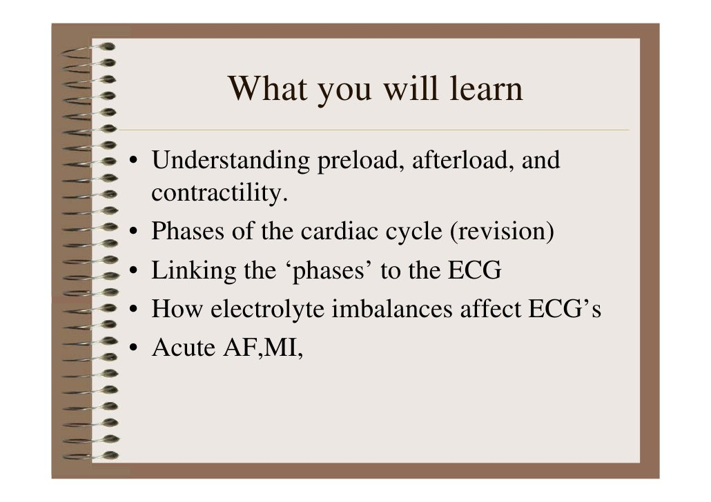 What you will learn • Understanding preload, afterload, and   contractility. • Phases of the cardiac cycle (revision) • Li...