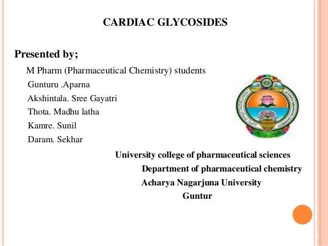 CARDIAC GLYCOSIDES Presented by; M Pharm (Pharmaceutical Chemistry) students Gunturu .Aparna Akshintala. Sree Gayatri Thot...