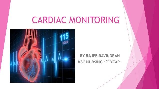 CARDIAC MONITORING BY RAJEE RAVINDRAN MSC NURSING 1ST YEAR