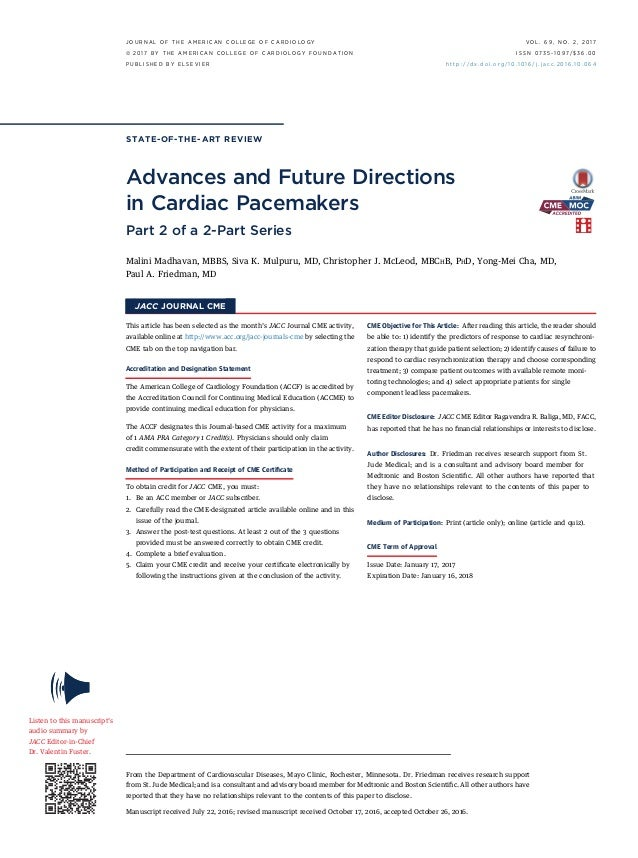 STATE-OF-THE-ART REVIEW Advances and Future Directions in Cardiac Pacemakers Part 2 of a 2-Part Series Malini Madhavan, MB...