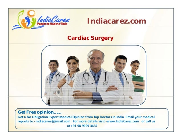 Indiacarez.com Cardiac Surgery Get Free opinion……p Get a No Obligation Expert Medical Opinion from Top Doctors in India  E...
