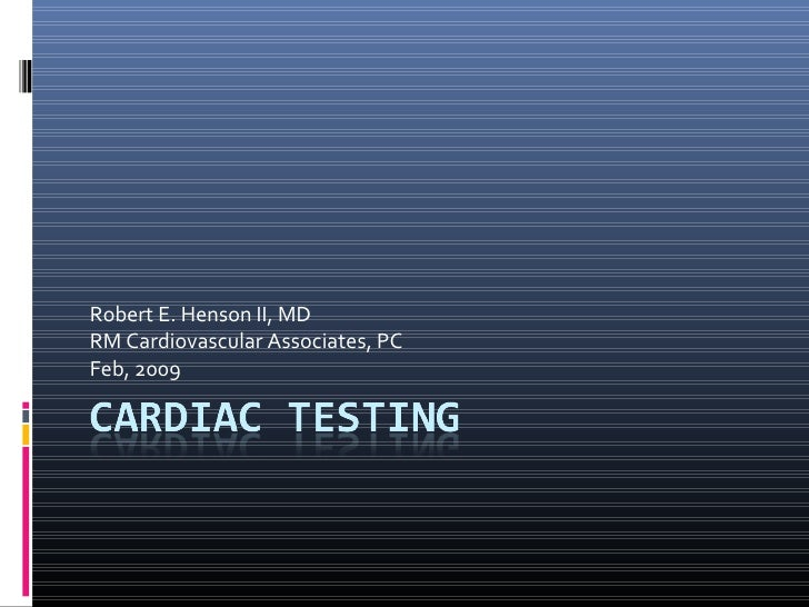 Robert E. Henson II, MD RM Cardiovascular Associates, PC Feb, 2009