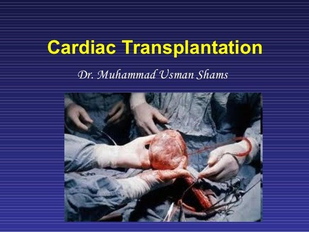 Cardiac Transplantation   Dr. Muhammad Usman Shams