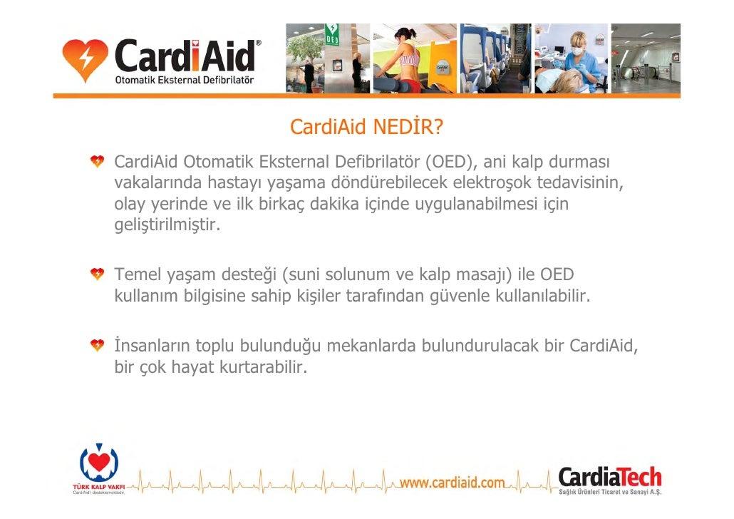 CardiAid NEDİR? CardiAid Otomatik Eksternal Defibrilatör (OED), ani kalp durması vakalarında hastayı yaşama döndürebilecek...