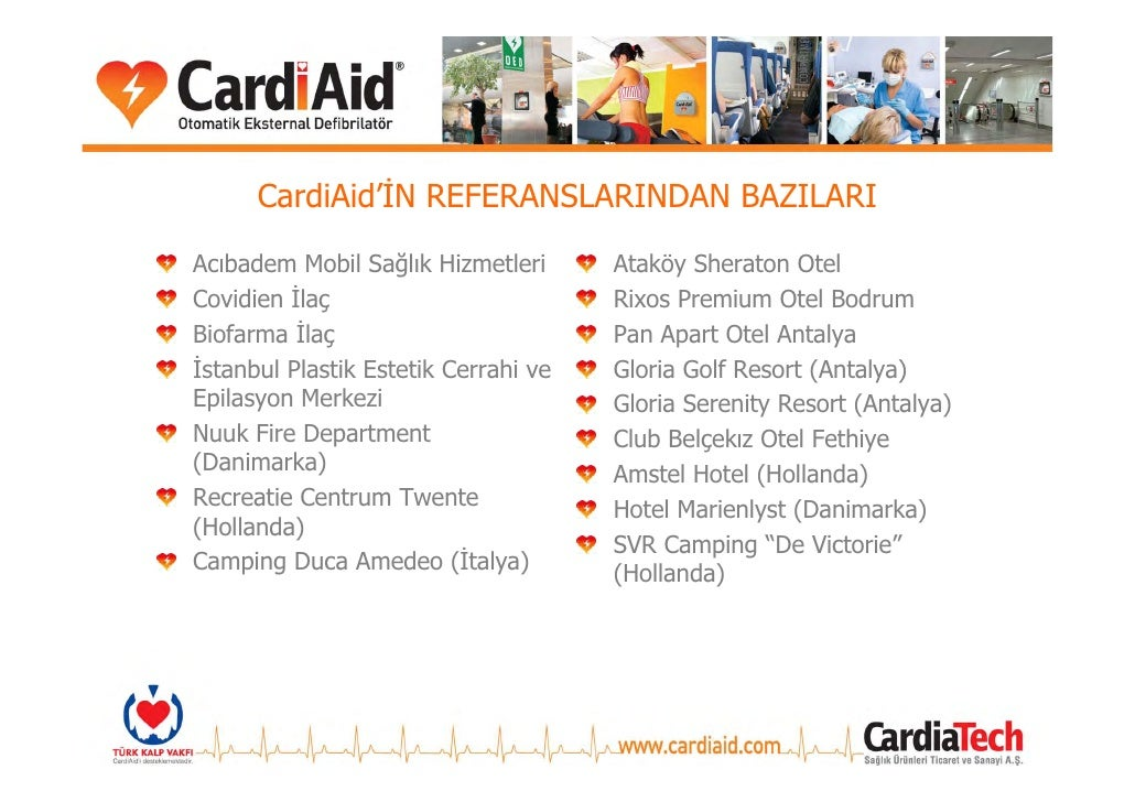 CardiAid'İN REFERANSLARINDAN BAZILARI Siemens Türkiye             L'Oréal Group (Fransa) Vodafone Türkiye            Geber...