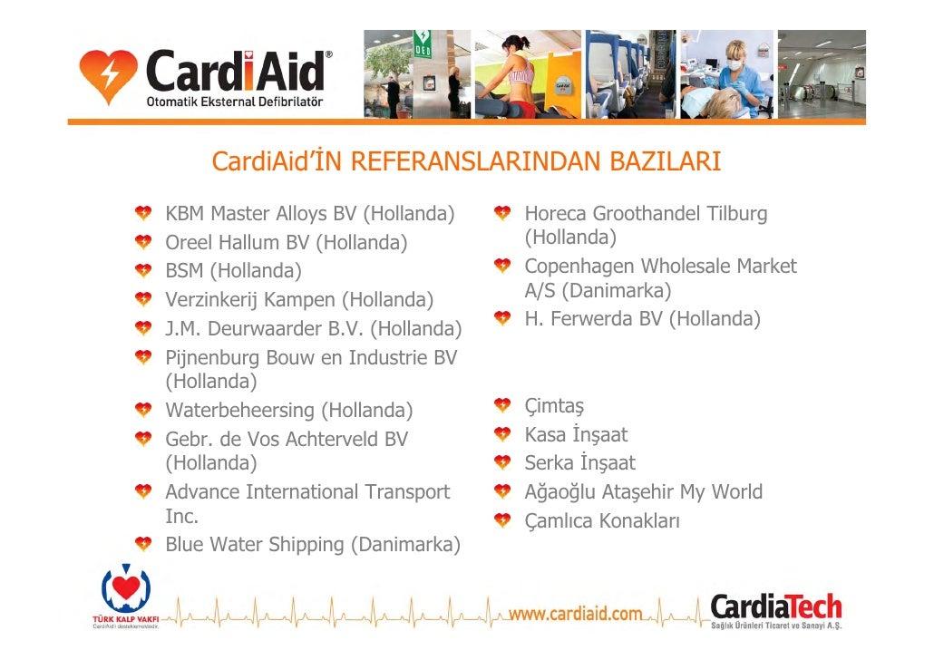 CardiAid ve CardiaTech HAKKINDA Hayat kurtaran teknoloji CardiAid, CardiaTech Sağlık Ürünleri Tic. ve San. A.Ş. iştiraki o...