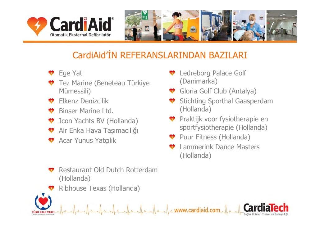 CardiAid ile hayat kurtarmak            elinizde...                  Detaylı Bilgi:   www.cardiaid.com