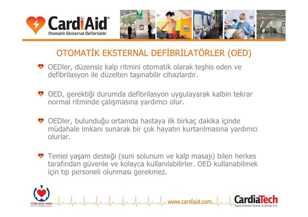 OTOMATİK EKSTERNAL DEFİBRİLATÖRLER (OED) OEDler, düzensiz kalp ritmini otomatik olarak teşhis eden ve defibrilasyon ile dü...