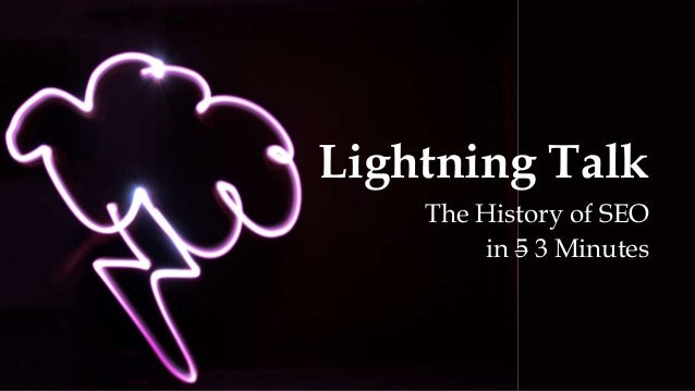 Lightning Talk The History of SEO in 5 3 Minutes