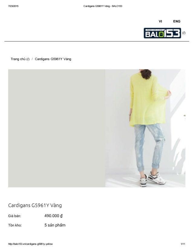 7/23/201 5  Trang chủ (/) / Cardigans G5961Y Vàng  Cardigans G5961 Y Vàng Giá bán: 490.000 c_I Tồn kho: 5 sản phẩm  mtp://...