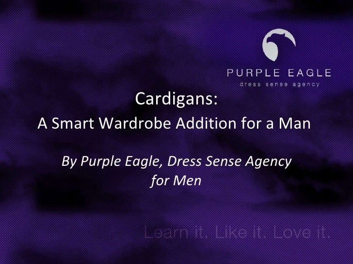 Cardigans: A Smart Wardrobe Addition for a Man   By Purple Eagle, Dress Sense Agency for Men