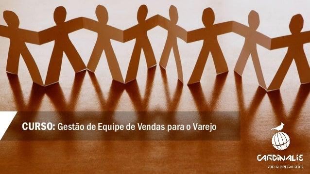 CURSO: Gestão de Equipe de Vendas para o Varejo