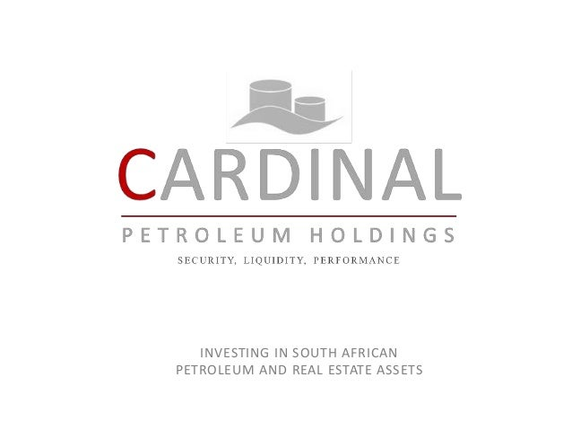 INVESTING IN SOUTH AFRICAN PETROLEUM AND REAL ESTATE ASSETS
