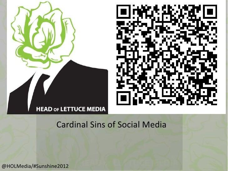 Cardinal Sins of Social Media@HOLMedia/#Sunshine2012