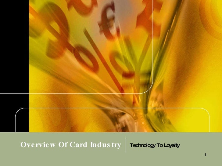 Overview Of Card Industry Technology To Loyalty