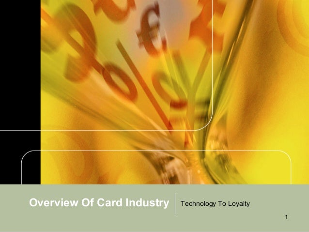 Overview Of Card Industry   Technology To Loyalty                                                    1