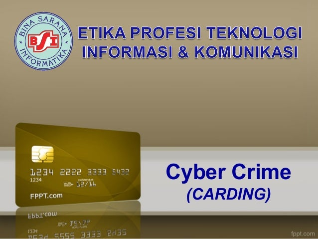 Cybercrime Carding Contoh Kasus Bentuk Serangan Carding