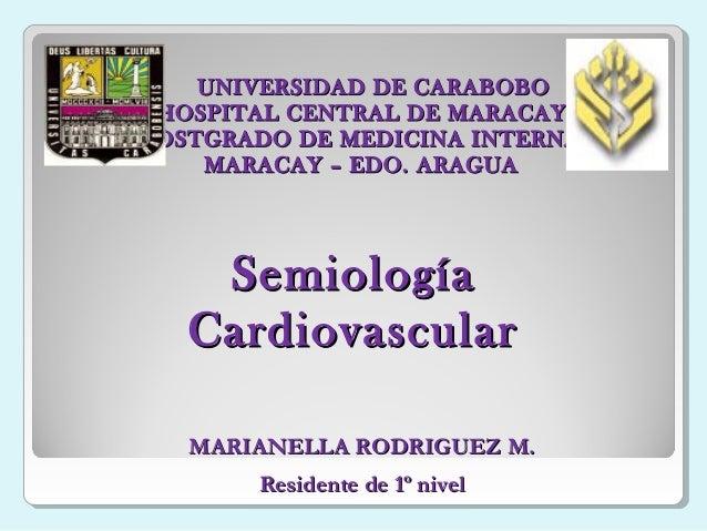 UNIVERSIDAD DE CARABOBOUNIVERSIDAD DE CARABOBO HOSPITAL CENTRAL DE MARACAYHOSPITAL CENTRAL DE MARACAY POSTGRADO DE MEDICIN...