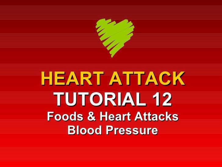 HEART ATTACK TUTORIAL 12 Foods & Heart Attacks Blood Pressure
