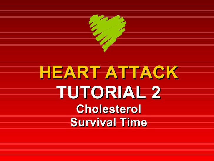 HEART ATTACK TUTORIAL 2 Cholesterol Survival Time