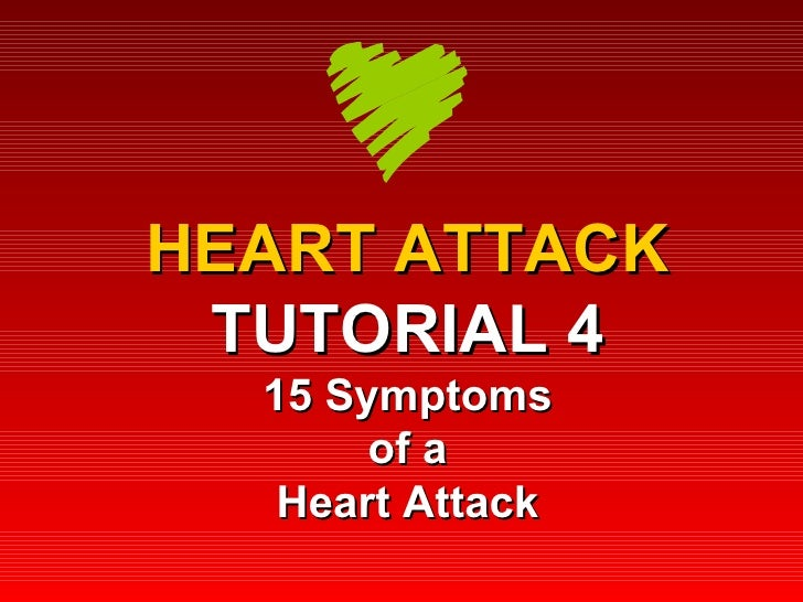 HEART ATTACK TUTORIAL 4 15 Symptoms of a Heart Attack