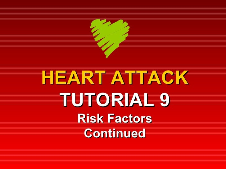 HEART ATTACK TUTORIAL 9 Risk Factors Continued