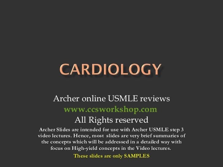 Archer online USMLE reviews www.ccsworkshop.com   All Rights reserved Archer Slides are intended for use with Archer USMLE...