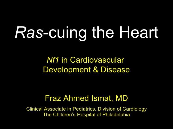 <ul><li>Fraz Ahmed Ismat, MD </li></ul><ul><li>Clinical Associate in Pediatrics, Division of Cardiology </li></ul><ul><li>...
