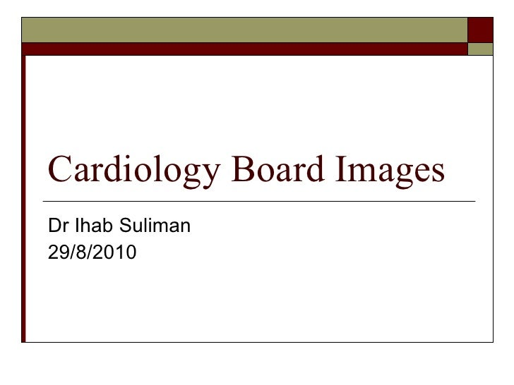 Cardiology Board Images Dr Ihab Suliman 29/8/2010