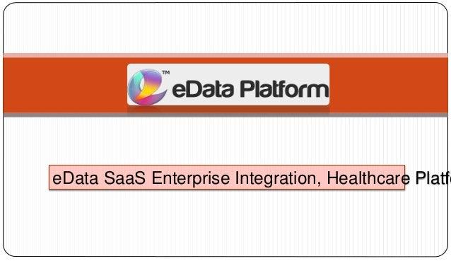 eData SaaS Enterprise Integration, Healthcare Platfo